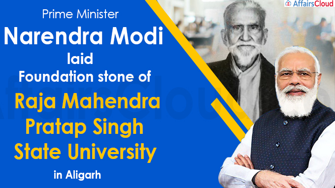 PM Modi lays foundation stone of Raja Mahendra Pratap Singh University in Aligarh