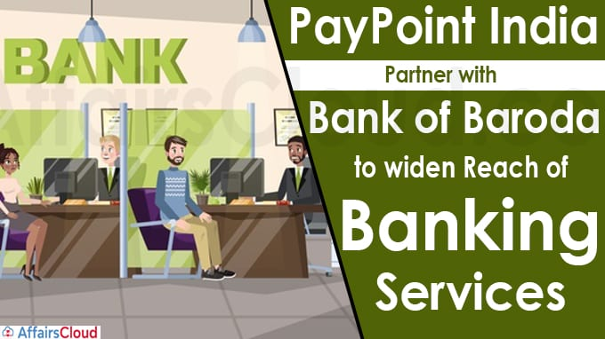 PayPoint India partner with Bank of Baroda to widen reach of banking services