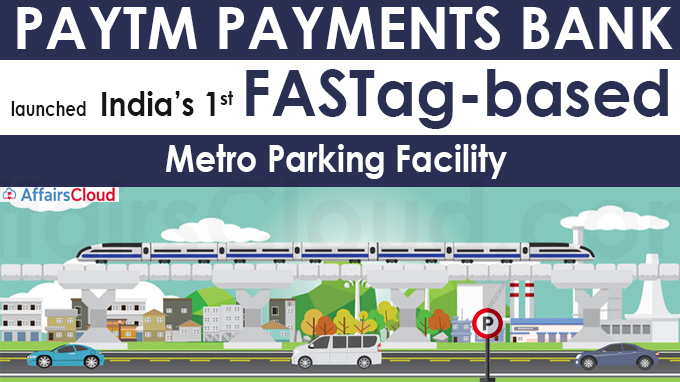 Paytm Payments Bank launches India's first FASTag-based metro parking facility (1)