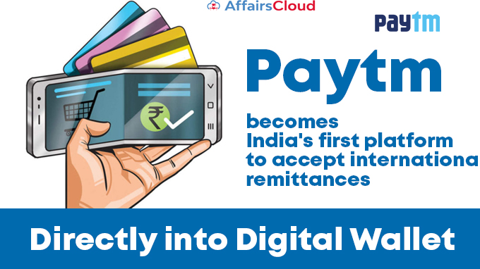 Paytm-becomes-India's-first-platform-to-accept-international-remittances-directly-into-digital-wallet