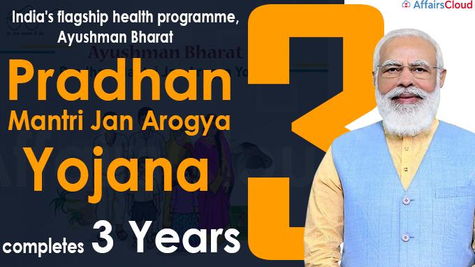 Pradhan Mantri Jan Arogya Yojana completes 3 years