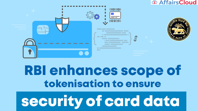 RBI-enhances-scope-of-tokenisation-to-ensure-security-of-card-data