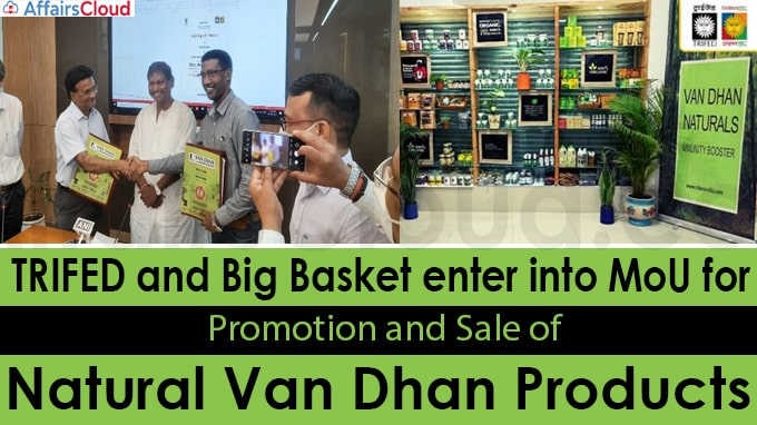 TRIFED and Big Basket enter into MoU for promotion and sale