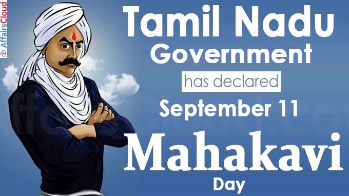Tamil Nadu government has declared September 11 as 'Mahakavi' Day