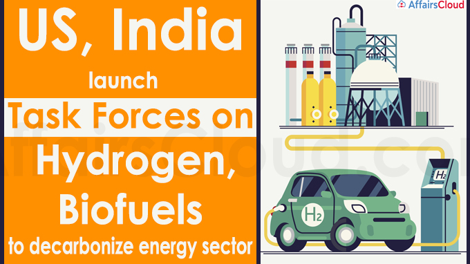 US, India launch task forces on Hydrogen, Biofuels to decarbonize energy sector
