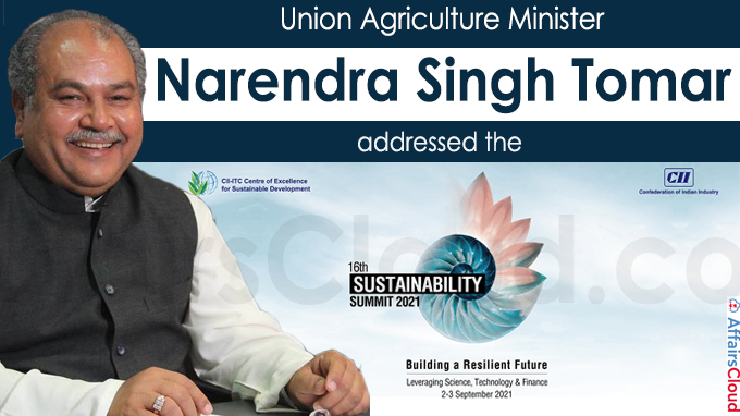 Union Agriculture Minister addresses the 16th sustainability summit 2021