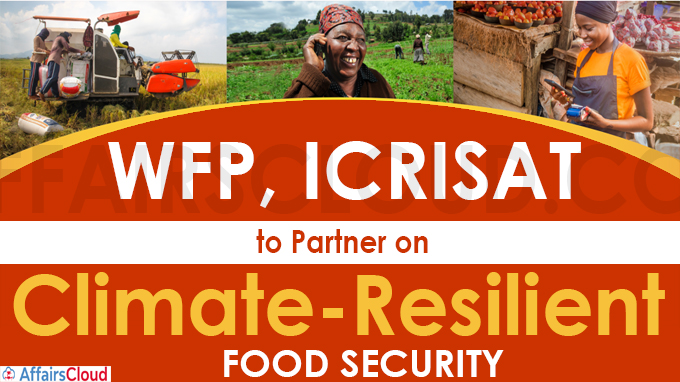 WFP, ICRISAT to partner on climate-resilient food security