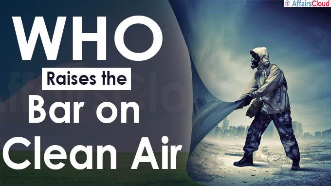 WHO raises the bar on clean air