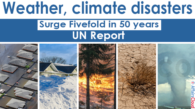 Weather, climate disasters surge fivefold in 50 years