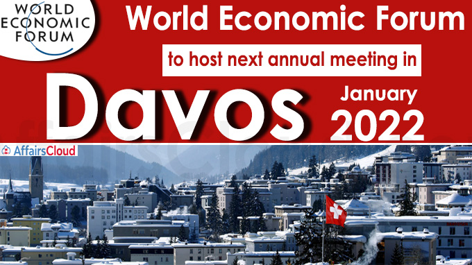 World Economic Forum to host next annual meeting in Davos in Jan 2022