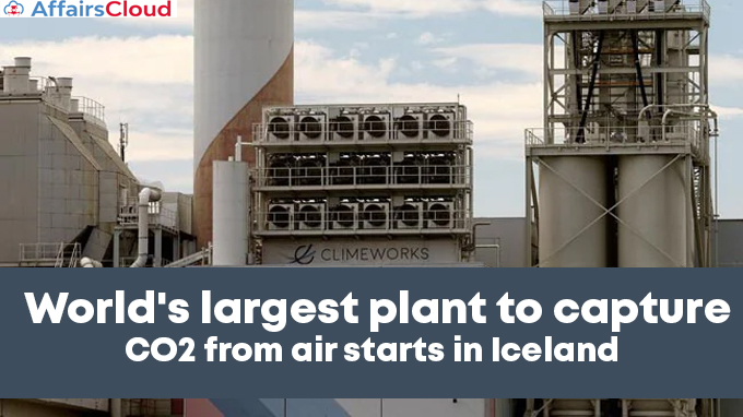 World's-largest-plant-to-capture-CO2-from-air-starts-in-Iceland