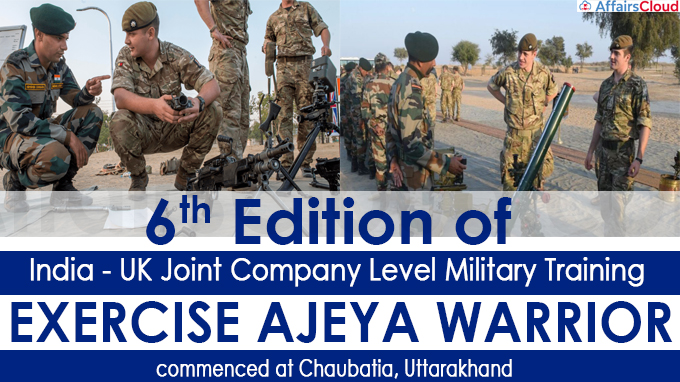 6th Edition of India - UK Joint Company Level Military Training