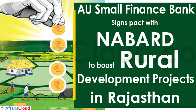 AU Small Finance Bank signs pact with NABARD to boost rural development projects in Rajasthan