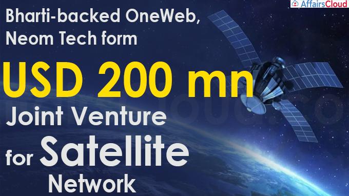 Bharti-backed OneWeb, Neom Tech form USD 200 million JV for satellite network