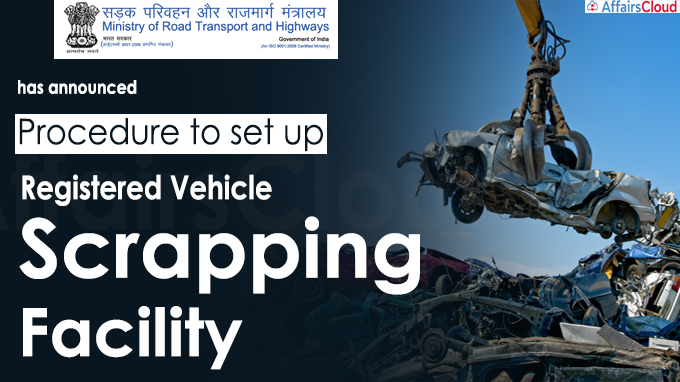 Centre announces procedure to set up Registered Vehicle Scrapping Facility