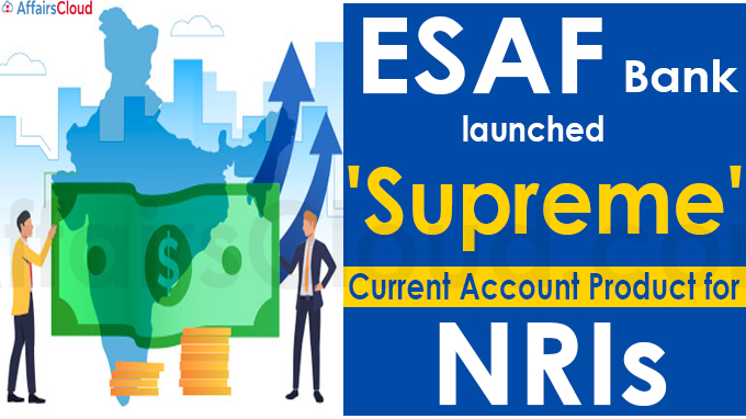 ESAF Bank launches 'Supreme' current account product for NRIs