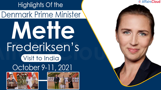 Highlights Of the Denmark Prime Minister Mette Frederiksen's Visit to India