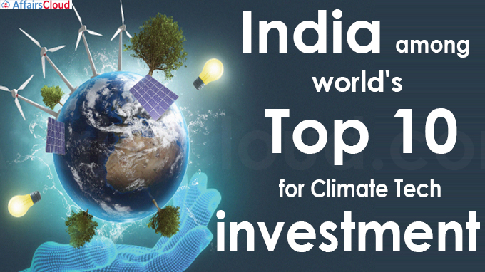 India among world's top 10 for climate tech investment