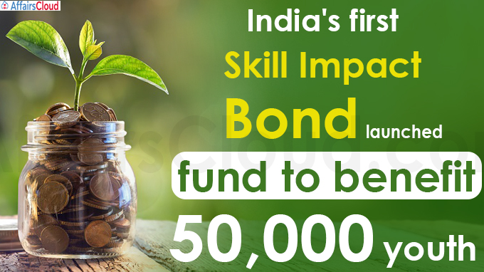 India's first 'Skill Impact Bond' launched, fund to benefit 50,000