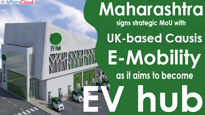 Maharashtra signs strategic MoU with UK-based Causis E-Mobility as it aims to become EV hub
