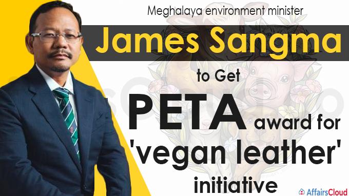 Meghalaya environment min James Sangma to get PETA award for 'vegan leather' initiative