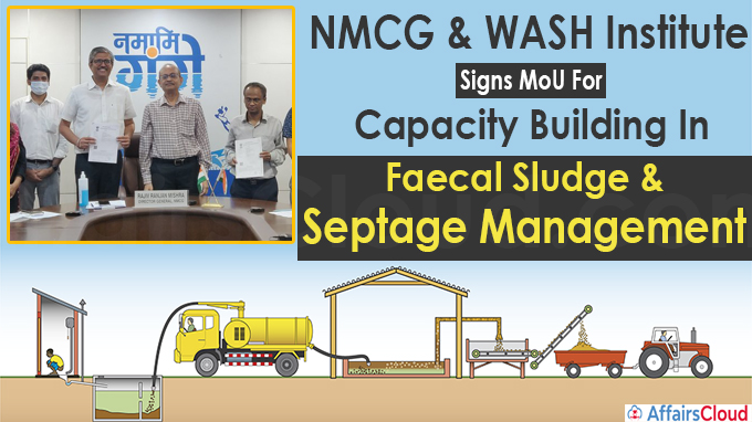 NMCG & WASH Institute Signs MoU For Capacity Building In Faecal Sludge & Septage Management