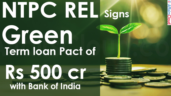 NTPC REL signs first green term loan pact of Rs 500 cr