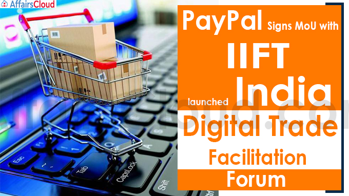 PayPal signs MoU with IIFT, India Digital Trade Facilitation Forum