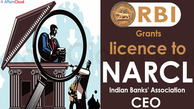 RBI grants licence to NARCL- IBA CEO