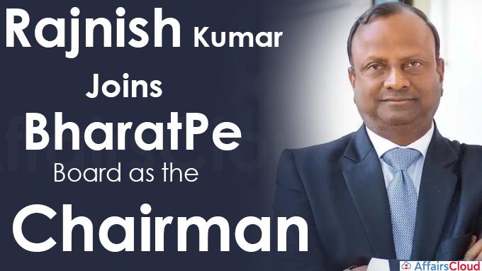 Rajnish Kumar joins BharatPe Board as the Chairman