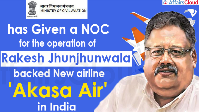 Rakesh Jhunjhunjwala-backed Akasa Air gets govt approval