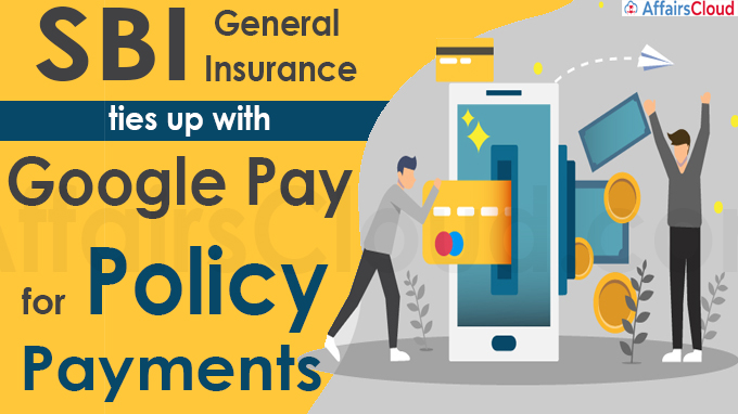 SBI General Insurance ties up with Google Pay for policy payments