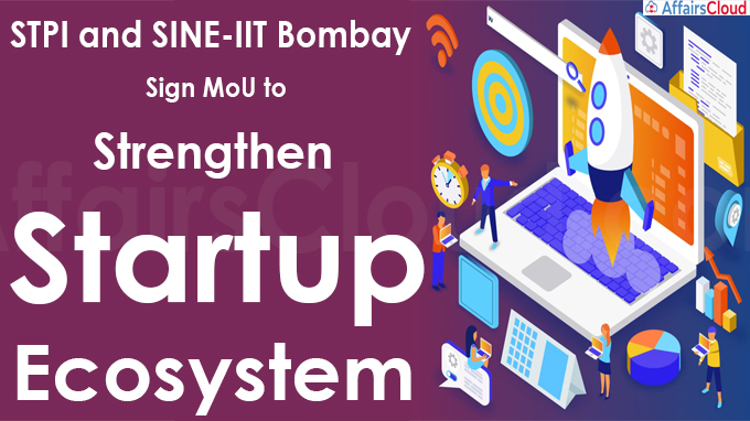 STPI and SINE-IIT Bombay sign MoU to strengthen startup ecosystem