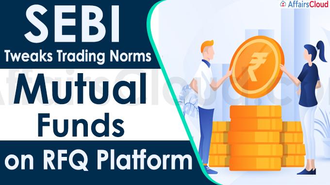 Sebi tweaks trading norms for mutual funds on RFQ platform