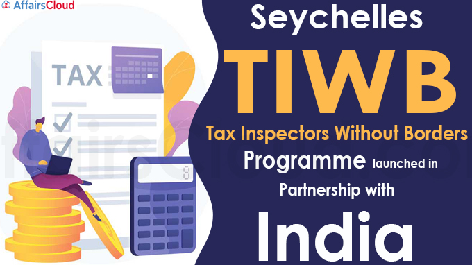 Seychelles' Tax Inspectors Without Borders (TIWB) programme launched in partnership with India (1)