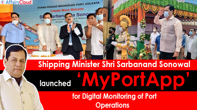 Shipping Minister Shri Sarbanand Sonowal launches 'MyPortApp'