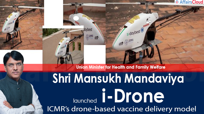 Shri Mansukh Mandaviya, Union Minister for Health and Family Welfare launches i-Drone, ICMR's drone-based vaccine delivery model