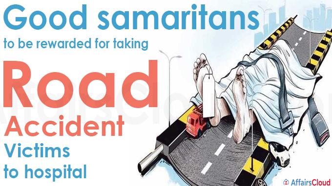 good samaritans to be rewarded for taking road accident victims to hospital